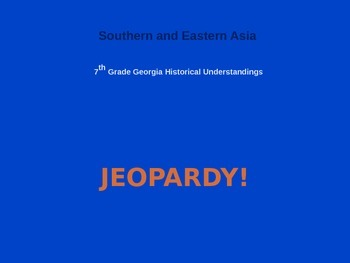 JEOPARDY ASIA 7th Grade Georgia Historical Understandings