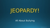JEOPARDY! Bullying PowerPoint Presentation
