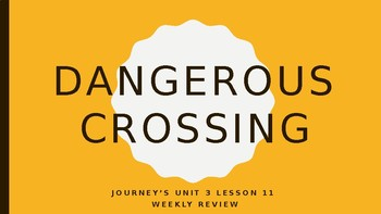 "JEOPARDY Journey's Houghton-Mifflin Unit 1 Lesson 11 ""Dangerous Crossing"""