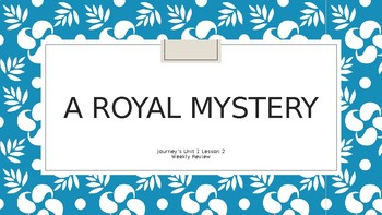 "JEOPARDY Houghton-Mifflin Journey's  Unit 1 Lesson 2 "" A Royal Mystery"""