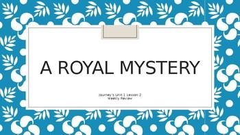 "JEOPARDY Houghton-Mifflin Journey's  Unit 1 Lesson 2 "" A Royal Mystery"""