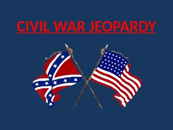 JEOPARDY REVIEW GAME - Civil War (SOL USI.9)
