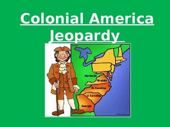 JEOPARDY REVIEW GAME - Colonial America (SOL USI.4)