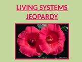 JEOPARDY REVIEW GAME - Living Systems (SOL 5.5)