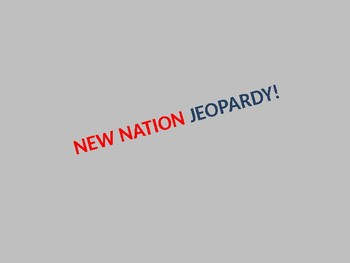 JEOPARDY REVIEW GAME - The New Nation (SOL USI.7)