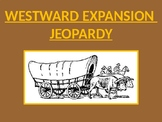 JEOPARDY REVIEW GAME - Western Expansion (SOL USI.8)