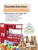 JESUS' CALL UNIT_Teaching Kids Jesus Best Practice Preschool CURRICULUM