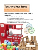 JESUS' FAITH, LOVE, & MIRACLES UNIT_Teaching Kids Jesus Best Practice Preschool