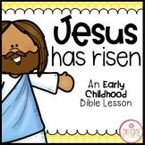 JESUS HAS RISEN BIBLE LESSON