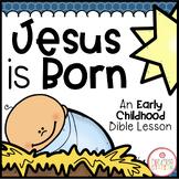 JESUS IS BORN BIBLE LESSON