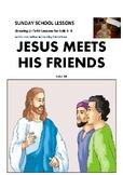 JESUS MEETS HIS FRIENDS: Sunday School Lesson