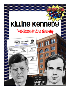 JFK Assassination: Killing Kennedy WebQuest Activity