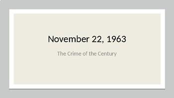 "JFK ASSASSINATION - ""Crime of the Century"" PowerPoint"