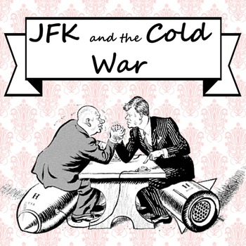 JFK and the Cold War PowerPoint