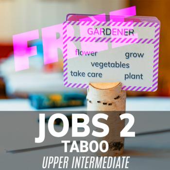 JOBS 2 -TABOO- ESL/EAL/EFL -UPPER INTERMEDIATE- FREE [8 CARDS]