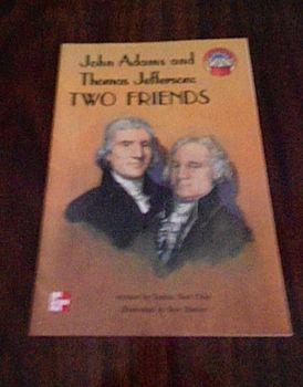 JOHN ADAMS - THOMAS JEFFERSON TWO FRIENDS McGraw-Hill Reading Level Book 3rd Gra