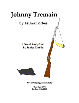 JOHNNY TREMAIN Novel Study Unit by Janice Zmuda