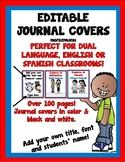 EDITABLE JOURNAL COVERS FOR DUAL LANGUAGE, ENGLISH & SPANISH CLASSROOMS