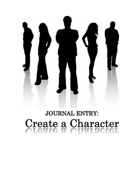JOURNAL ENTRY: CREATE A CHARACTER