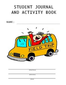 JOURNAL FOR STUDENTS ON FIELD TRIPS (GRADES 3 - 6)