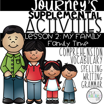 JOURNEY'S | Unit 1 Lesson 2: My Family | Supplemental Activities