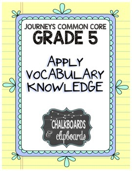 JOURNEYS Common Core, Grade 5: Apply Vocabulary Knoweldge