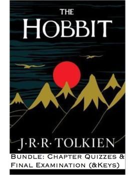 """JRR Tolkien's """"The Hobbit"""" Bundle -Chapter Quizzes & Final Exam (w/ KEYS)"""