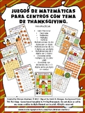 JUEGOS MATEMATICOS DE THANKSGIVING. NO PREP. Spanish Math Center Games.