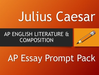 julius caesar  ap english literature essay pack by the lit guy  tpt