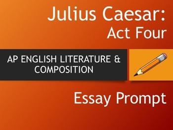 JULIUS CAESAR - AP English Literature Essay Prompt - Act Four