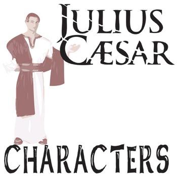 JULIUS CAESAR Characters Organizer (by William Shakespeare)