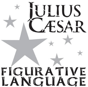 JULIUS CAESAR Figurative Language Bundle by Created for Learning ...