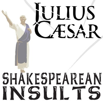 JULIUS CAESAR Shakespearean Insults
