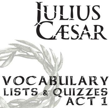 JULIUS CAESAR Vocabulary List and Quiz (20 words, Act 1)