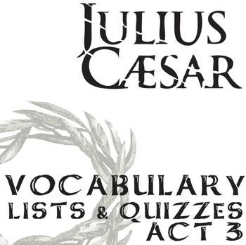 JULIUS CAESAR Vocabulary List and Quiz (20 words, Act 3)