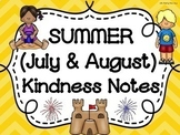 JULY & AUGUST (SUMMER) Kindness Notes-Showing Good Character Notes-Bucket Slips