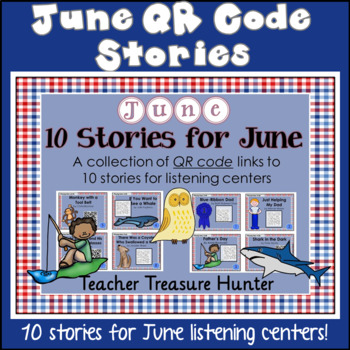 JUNE QR Code stories - 10 stories for June ~Great for centers!