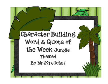 JUNGLE/SAFARI THEME Character Building Word/Quote of week