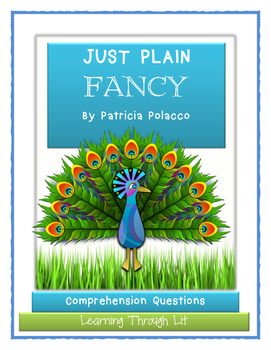 Patricia Polacco JUST PLAIN FANCY - Comprehension & Text Evidence