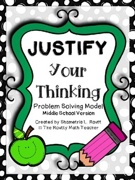 JUSTIFY Your Thinking- A Math Problem Solving Model for Mi