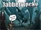 Jabberwocky by Lewis Carrol