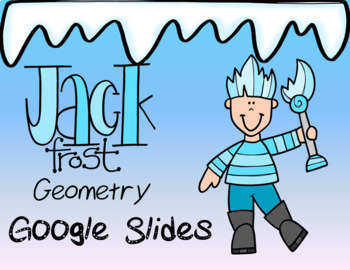 Jack Frost Geometry in Google Slides™
