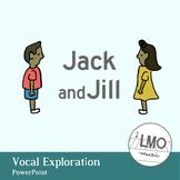 Jack & Jill - Vocal Exploration POWERPOINT