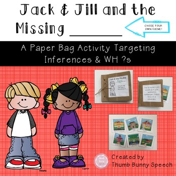 Jack & Jill and the Missing ___ - An Inference & WH Questions Paper Bag Activity
