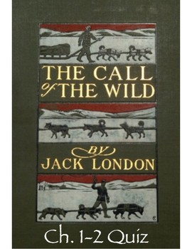 Jack London's The Call of the Wild Ch. 1-2 Quiz (w/ Key)
