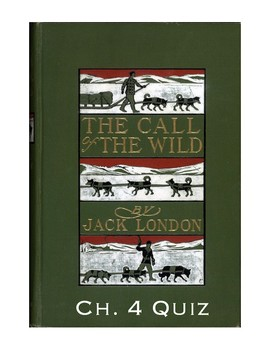 "Jack London's ""The Call of the Wild"" Ch. 4 Quiz (w/ Answer Key)"