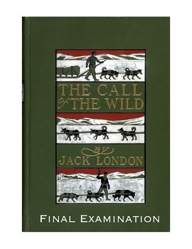 """Jack London's """"The Call of the Wild"""" Final Examination (w/ Answer Key)"""