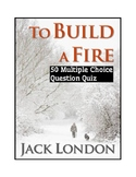 "Jack London's ""To Build a Fire"" Quiz (w/ Answer Key("