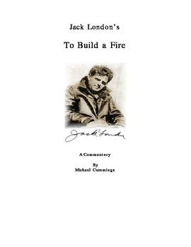 Jack London:To Build a Fire (1902 and 1908) A Comparison