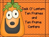 Jack O' Lantern Ten Frames and Ten Frame Centers